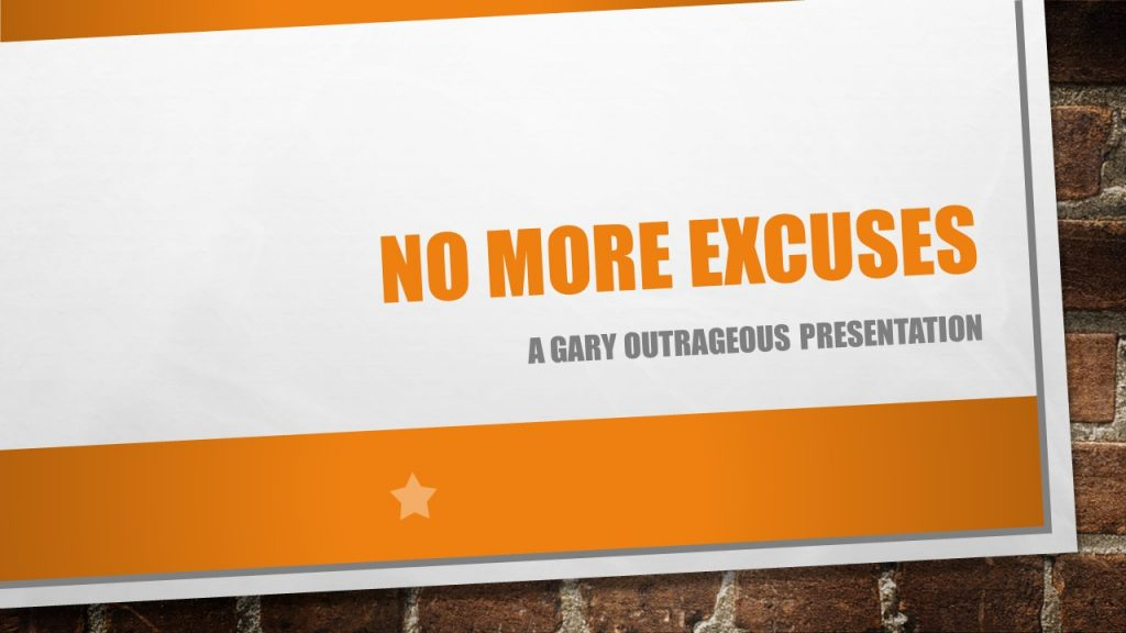 No-more-excuses-with-gary-outrageous